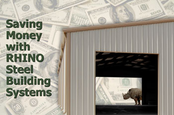 Ways to save money with a RHINO Steel Building