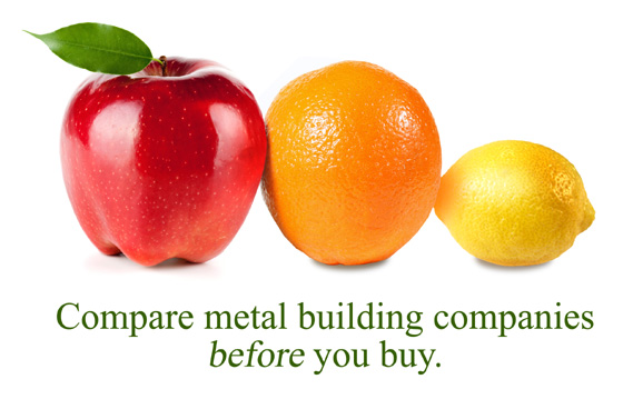 An apple, an orange, and a lemon with the warning: Compare metal building systems before you buy