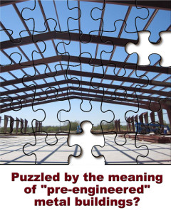 "A photo of a steel building under construction cut into puzzle pieces with the heading: ""Puzzled by the meaning of pre-engineered metal buildings?"""