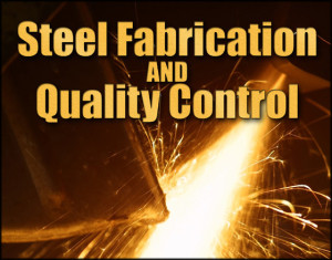 """Welding sparks with the headline """"Steel Fabrication and Quality Control"""""""