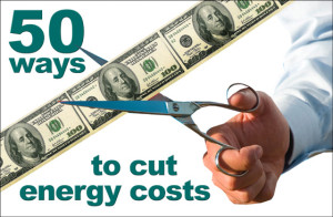 """Man with scissors about to cut a string of $100 bills.  Headline reads, """"50 Ways to cut energy costs."""""""