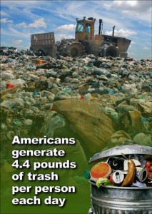 """Bulldozer in a trash dump with the caption: """"Americans generate 4.4 pounds of trash per person per day."""""""