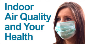 """Woman wearing medical mask and headline """"Indoor Air Quality and Your Health."""""""