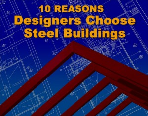 """Illustration with steel building rafters before a blueprint background and the headline """"10 Reasons Designers Choose Steel Buildings"""""""