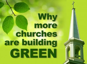 """A church steeple against a sunny green background declares """"Why More Churches are Building Green"""" with Steel Buildings"""