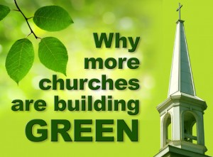 Why Churches Building Green