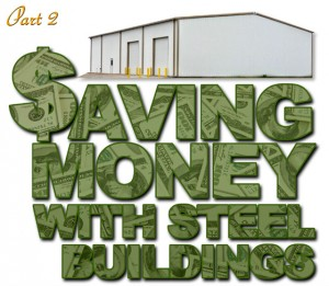 How to Save Money with Steel Buildings- Part 2