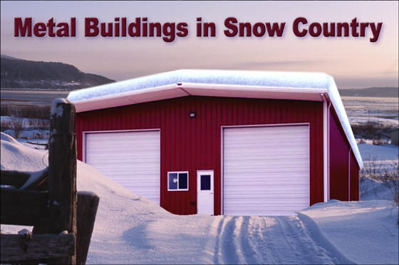 Designing Metal Buildings For Snow Country Snow On Metal