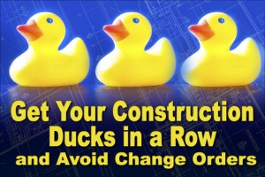 "Little rubber duckies on a blueprint background with the caption""Get Your Ducks in a Row and Avoid Change Orders"""