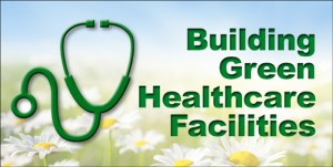 """Background of sunny field of flowers with stethoscope graphic and the headline """"Building Green Healthcare Facilities"""""""