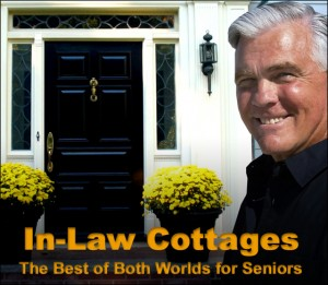 """Attractive and smiling silver-haired man stands before a residential entry door. Text reads """"In-Law Cottages: The Best of Both Worlds for Seniors."""""""