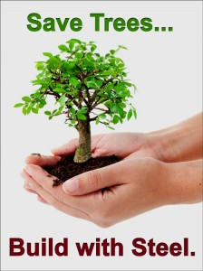 Hands clasp a tiny tree with the caption Save Trees, Build with Steel Buildings