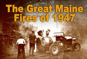 Great Maine Fires of 1947