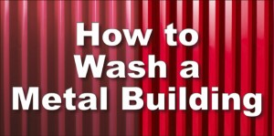 "Half-dingy and half-bright red siding from metal building with text ""How to Wash a Metal Building"""