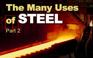 The Many Uses of Steel- Part 2