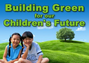 Building Green for Our Chidren's Future