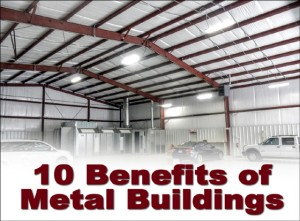10 Benefits of Metal Buildings