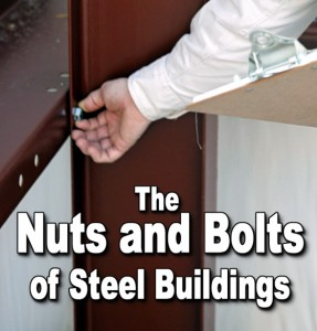 "Close-up of man's hand checking bolt on red-iron steel building framing, with the text ""The Nuts and Bolts of Steel Buildings"""