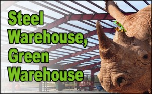 """A rhino stands in from of a steel warehouse under construction, with the headline """"Steel Warehouse, Green Warehouse"""""""