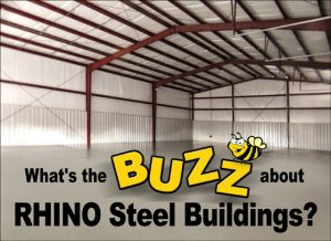 """Interior of an empty pre-engineered steel buildings with the headline """"What's the Buzz about RHINO Steel Buildings?"""""""