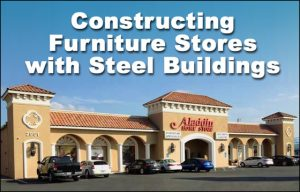 "Large tan stucco furniture store with arch ways and Spanish tile roofing and headline ""Constructing Furniture Stores with Steel Buildings."""
