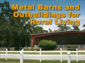 """Large open-air riding arena steel building in rural setting surrounded by white fencing and headline """"Metal Barns and Outbuildings for Rural Living"""""""