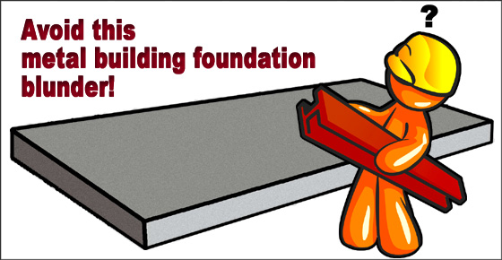 A cartoon builder with steel under his arm looks puzzled at a gray slab foundation