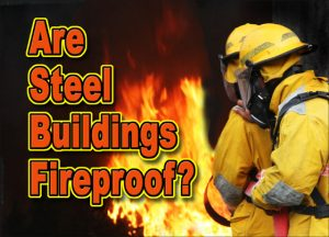 "Image with firefighters in the foreground of wildfire and the text ""Are Steel Buildings Fireproof?"""
