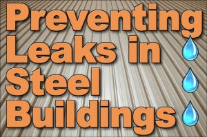 """illustration with metal roofing background, water drips, and text reading """"Preventing Leaks in Steel Buildings"""""""