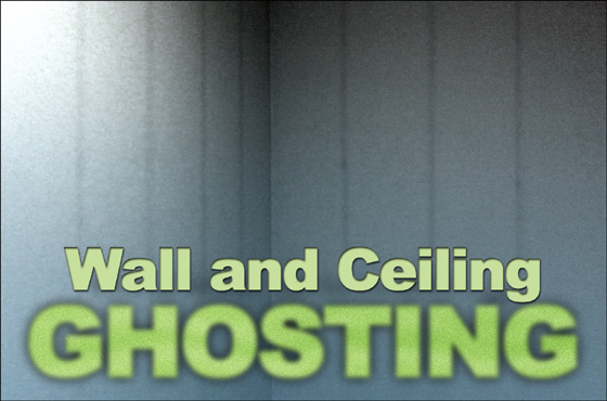 I Ain't Afraid of No Ghosting | Ghosting on Walls & Ceilings