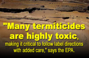 Warning from the EPA about the toxic nature of termite treatments.