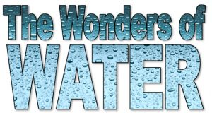 Water-covered text saying The Wonders of Water and how water is used in steelmaking