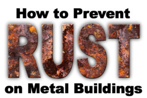 rusty-looking text depicts preventing rust on metal buildings