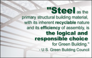 Quote from the U.S. Green Building Council confirming steel is the responsible choice for green building.