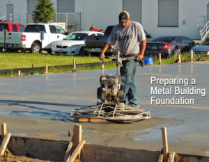 Photo of a man smoothing the concrete on a metal building foundation.